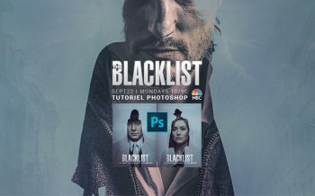 Tutoriel effet the Blacklist avec Photoshop