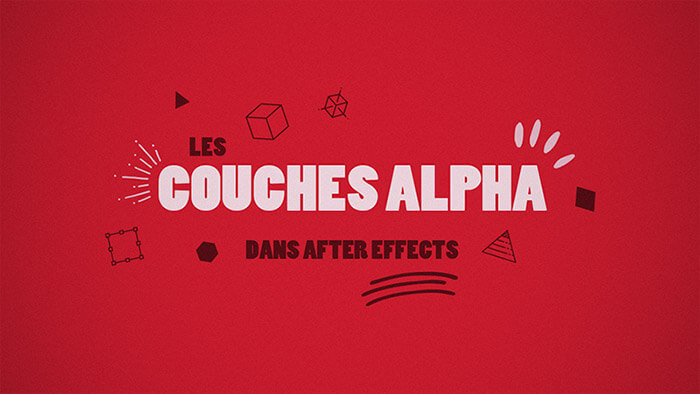 tuto couches alpha after effects
